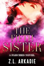 The Fifth Sister: A Parched Novel