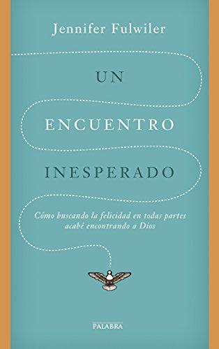 Download Un encuentro inesperado (Palabra Hoy) (Spanish Edition) B00XA4XZF0