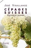 Cépages Suisses - Histoires et origines