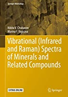 Vibrational (Infrared and Raman) Spectra of Minerals and Related Compounds (Springer Mineralogy)