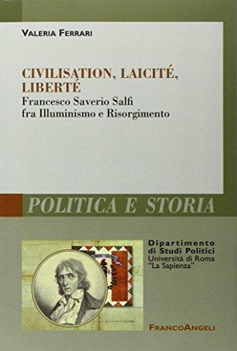 Civilisation, laicité, liberté. Francesco Saverio Salfi fra Illuminismo e Risorgimento