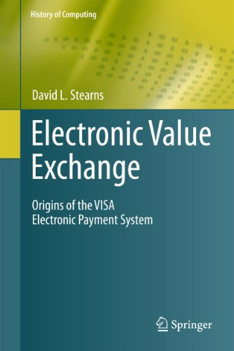 Electronic Value Exchange: Origins of the VISA Electronic Payment System (History of Computing)
