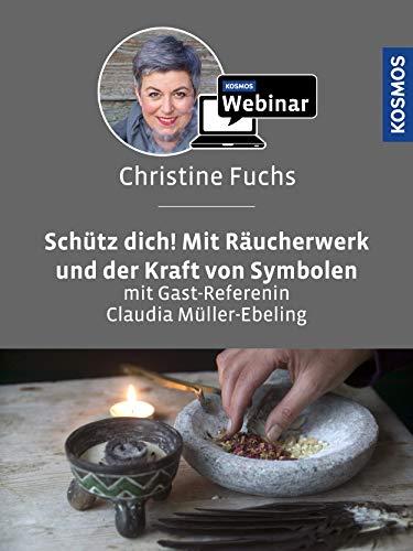 Schütz dich! Mit Räucherwerk und der Kraft von Symbolen. Mit Christine Fuchs und Claudia Müller-Ebeling