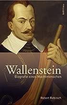 Wallenstein: Biografie Eines Machtmenschen (German Edition)