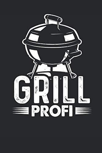 Grill Profi: 6' x 9' Notizbuch (liniert) Grill Profi Grillmeister BBQ Grillparty