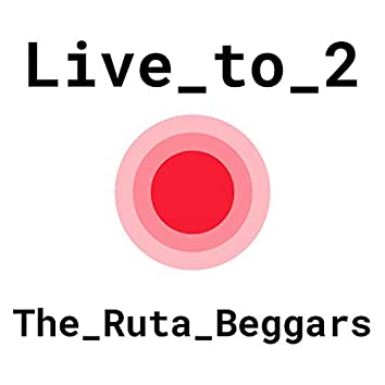 Live to 2