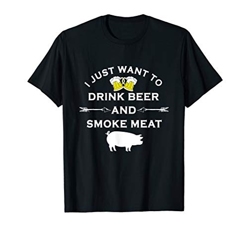 I Just Want To Drink Beer and Smoke Meat Pork Party T-Shirt