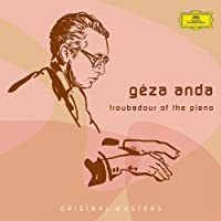 Geza Anda - Troubadour of the Piano
