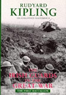The Irish Guards in the Great War: The First Battalion by Rudyard Kipling (1-Jan-1996) Hardcover