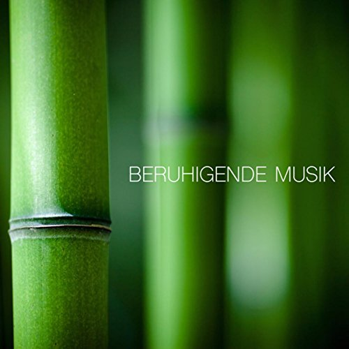 Beruhigende Musik - Meditationsmusik, Entspannungsmusik und New Age Hintergrundmusik für Autogenes Training und Mentales Training