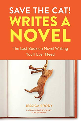 Compare Textbook Prices for Save the Cat! Writes a Novel: The Last Book On Novel Writing You'll Ever Need Illustrated Edition ISBN 9780399579745 by Brody, Jessica