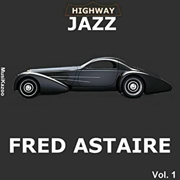 Highway Jazz - Fred Astaire, Vol. 1