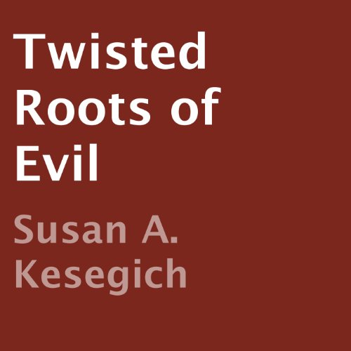Twisted Roots of Evil audiobook cover art