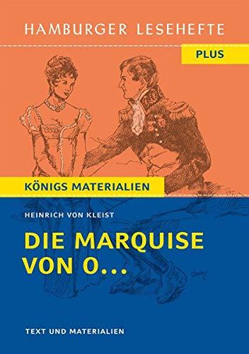 Die Marquise von O...: (Nach einer wahren Begebenheit, deren Schauplatz vom Norden nach dem Süden verlegt worden). Hamburger Leseheft plus Königs Materialien. (Hamburger Lesehefte PLUS)