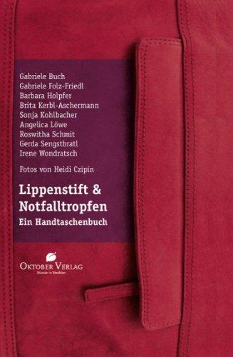 Lippenstift und Notfalltropfen: Ein Handtaschenbuch