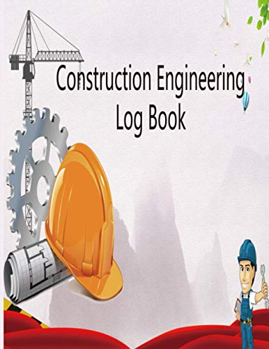 Construction Engineering log book: Civil Engineering Working Log