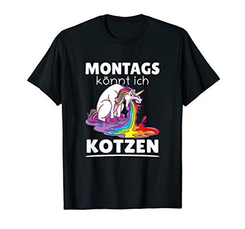 Montags Könnt Ich Kotzen Anti Montag Sprüche T-Shirt