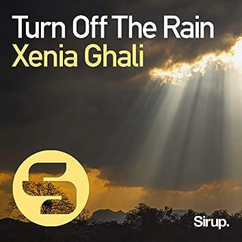 Turn Off The Rain