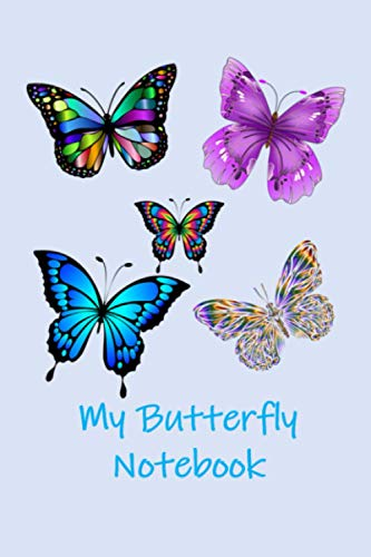 My Butterfly Notebook: A Butterfly Themed Thoughtful Gift For Butterfly Lovers. 6X9 Blank Lined Notebook / Journal V16. To Write, Take Notes, Sketch, ... Track Exercise And Quickly Write Down Ideas