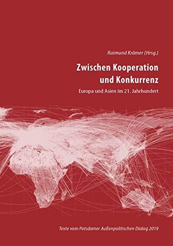 Zwischen Kooperation und Konkurrenz: Europa und Asien im 21. Jahrhundert