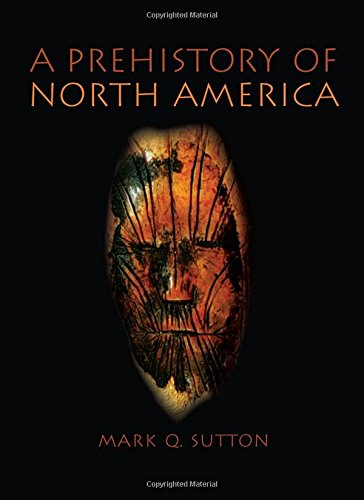 Compare Textbook Prices for Prehistory of North America 1 Edition ISBN 9780205342013 by Sutton, Mark