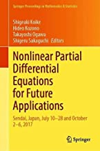Nonlinear Partial Differential Equations for Future Applications: Sendai, Japan, July 10–28 and October 2–6, 2017 (Springe...