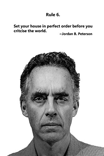Jordan Peterson: 12 Rules for Life Journal - Rule 6: Composition Notebook, Ruled, Blank Lined Journal, Diary