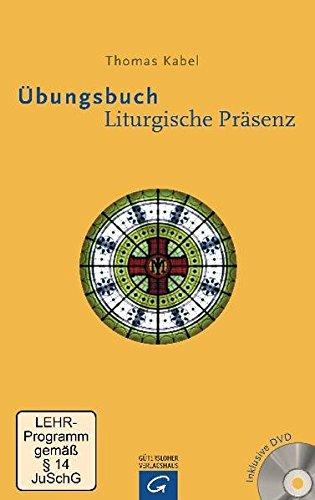 Übungsbuch Liturgische Präsenz