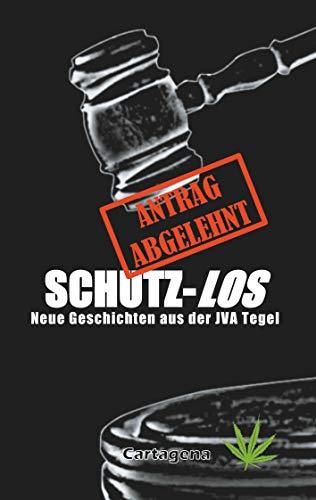 Schutz-Los: Neue Geschichten aus der JVA Tegel (German Edition)