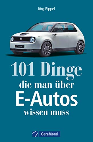 101 Dinge, die man über E-Autos wissen muss