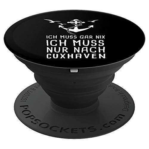 Ich Muss Gar Nix Ich Muss Nur Nach Cuxhaven - PopSockets Ausziehbarer Sockel und Griff für Smartphones und Tablets