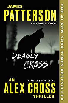 Deadly Cross (Alex Cross Book 28) by [James Patterson]