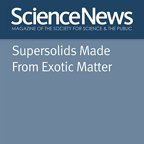 Supersolids Made From Exotic Matter Titelbild