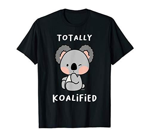 Totally Koalified Koalas Koalabär Australien Geschenk Tiere T-Shirt