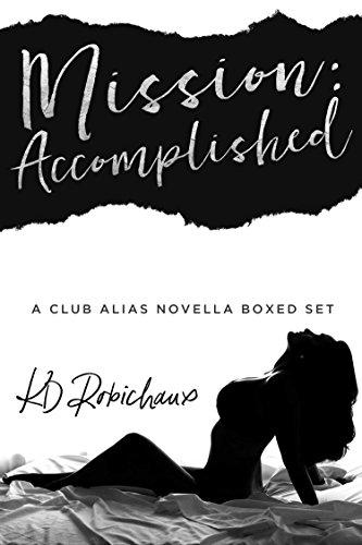 Mission: Accomplished: A Club Alias Novella Boxed Set