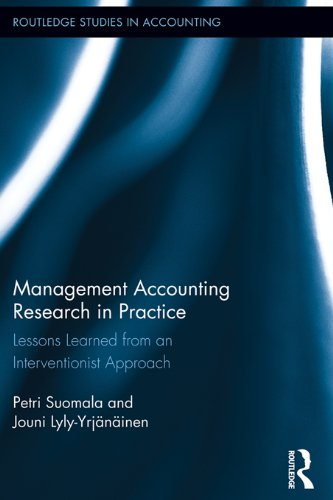 Management Accounting Research in Practice: Lessons Learned from an Interventionist Approach (Routledge Studies in Accounting Book 10) (English Edition)