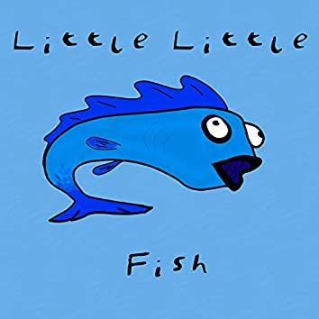 Little Little Fish