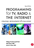 Programming for TV, Radio & The Internet: Strategy, Development & Evaluation: Strategy, Development & Evaluation