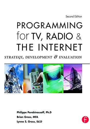 Programming for TV, Radio & The Internet: Strategy, Development & Evaluation: Strategy, Development, and Evaluation