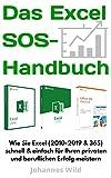 Das Excel SOS-Handbuch: Wie sie Excel (2010-2019 & 365) schnell & einfach meistern. Die All-in-One Anleitung für ihren privaten & beruflichen Excel-Erfolg!
