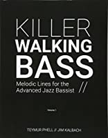 Killer Walking Bass: Melodic Lines for the Advanced Jazz Bassist