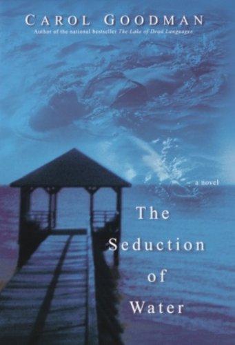 The Seduction Of Water Kindle Edition By Goodman Carol Literature Fiction Kindle Ebooks Amazon Com
