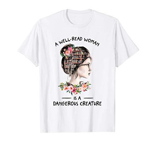 Book Lover Shirt A Well Read Woman Is A Dangerous Creature T-Shirt