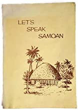 Let's Speak Samoan (An Introduction and Guide to the Samoan Language for Missionaries of the Church of Jesus Christ of Latter-Day Saints)