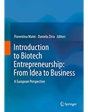 Introduction to Biotech Entrepreneurship: From Idea to Business : A European Perspective