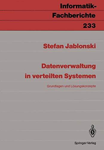 Datenverwaltung in verteilten Systemen: Grundlagen und Lösungskonzepte (Informatik-Fachberichte, 233, Band 233)