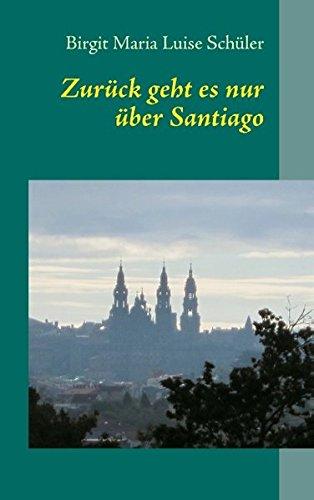 Zurück geht es nur über Santiago: Mein Weg auf dem Camino Portugués