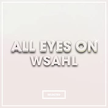 All Eyes On Wsahl