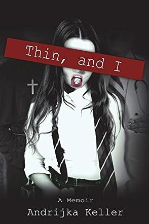 Thin, and I