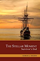 The Stellar Moment: Survivor's End (Heart of the Sea)